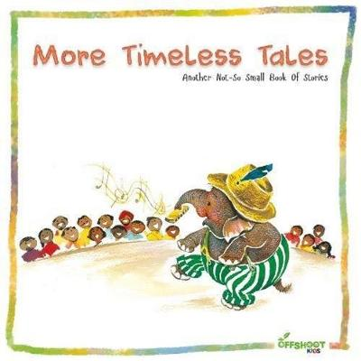 More Timeless Tales: Another Not-So-Small Book of Stories