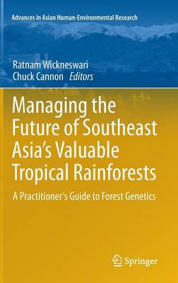 Managing the Future of Southeast Asia's Valuable Tropical Rainforests: A Practitioner's Guide to Forest Genetics