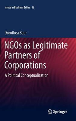 NGOs as Legitimate Partners of Corporations: A Political Conceptualization