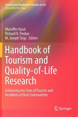 Handbook of Tourism and Quality-of-Life Research: Enhancing the Lives of Tourists and Residents of Host Communities