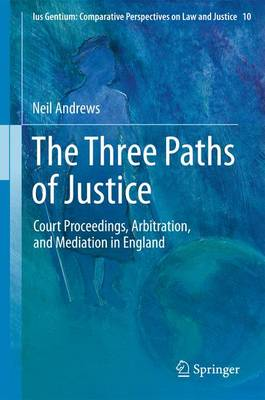 The Three Paths of Justice: Court Proceedings, Arbitration, and Mediation in England