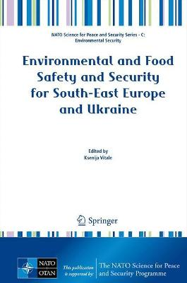 Environmental and Food Safety and Security for South-East Europe and Ukraine