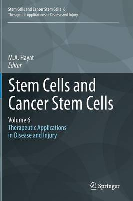 Stem Cells and Cancer Stem Cells, Volume 6: Therapeutic Applications in Disease and Injury
