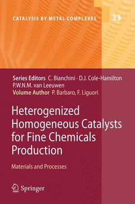 Heterogenized Homogeneous Catalysts for Fine Chemicals Production: Materials and Processes