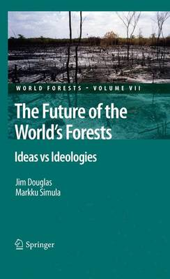 The Future of the World's Forests: Ideas vs Ideologies