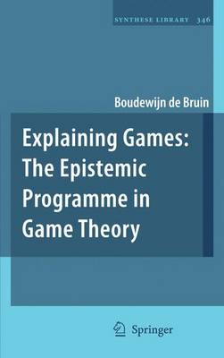 Explaining Games: The Epistemic Programme in Game Theory