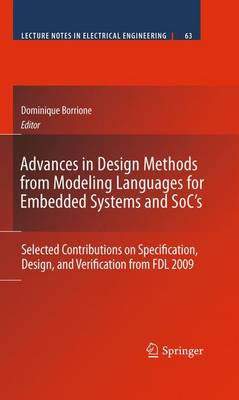 Advances in Design Methods from Modeling Languages for Embedded Systems and SoC's: Selected Contributions on Specification, Design, and Verification from FDL 2009