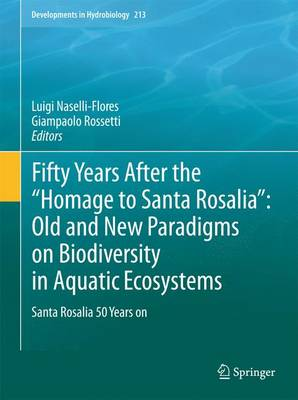 """Fifty Years After the """"Homage to Santa Rosalia"""": Old and New Paradigms on Biodiversity in Aquatic Ecosystems: Santa Rosalia 50 Years on"""