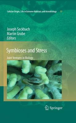 Symbioses and Stress: Joint Ventures in Biology