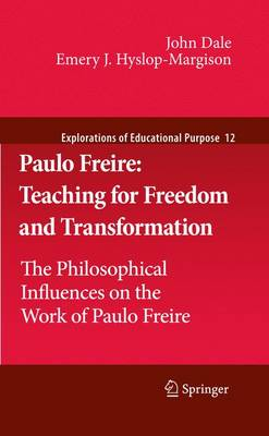 Paulo Freire: Teaching for Freedom and Transformation: The Philosophical Influences on the Work of Paulo Freire