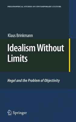Idealism without Limits: Hegel and the Problem of Objectivity