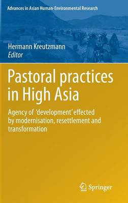 Pastoral practices in High Asia: Agency of 'development' effected by modernisation, resettlement and transformation