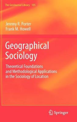 Geographical Sociology: Theoretical Foundations and Methodological Applications in the Sociology of Location