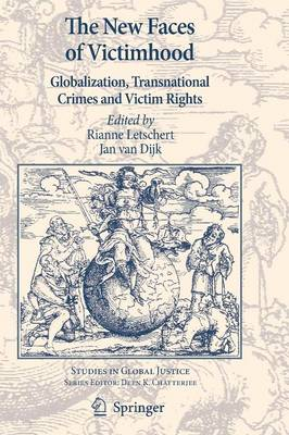 The New Faces of Victimhood: Globalization, Transnational Crimes and Victim Rights