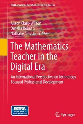 The Mathematics Teacher in the Digital Era: An International Perspective on Technology Focused Professional Development