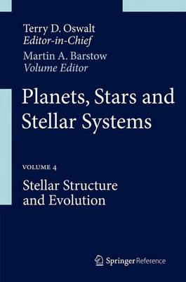 Planets, Stars and Stellar Systems: Volume 4: Stellar Structure and Evolution