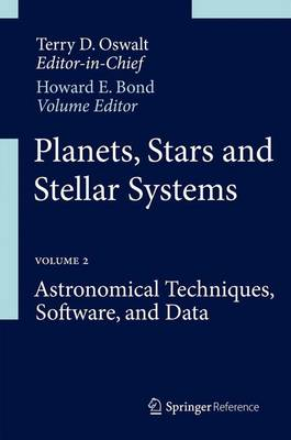 Planets, Stars and Stellar Systems: Volume 2: Astronomical Techniques, Software, and Data
