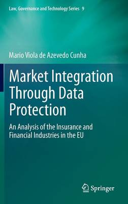 Market Integration Through Data Protection: An Analysis of the Insurance and Financial Industries in the EU