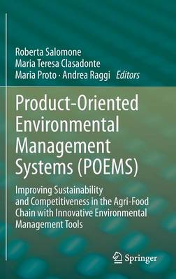 Product-Oriented Environmental Management Systems (POEMS): Improving Sustainability and Competitiveness in the Agri-Food Chain with Innovative Environmental Management Tools