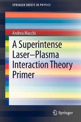 A Superintense Laser-Plasma Interaction Theory Primer