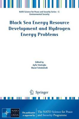 Black Sea Energy Resource Development and Hydrogen Energy Problems