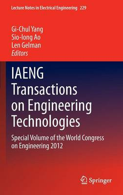 IAENG Transactions on Engineering Technologies: Special Volume of the World Congress on Engineering 2012