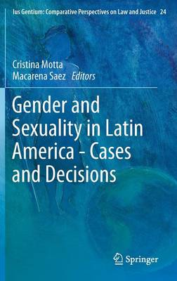 Gender and Sexuality in Latin America: Cases and Decisions