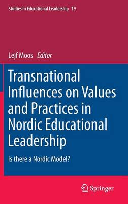 Transnational Influences on Values and Practices in Nordic Educational Leadership: Is there a Nordic Model?
