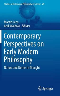 Contemporary Perspectives on Early Modern Philosophy: Nature and Norms in Thought