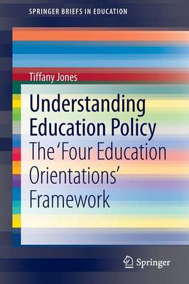 Understanding Education Policy: The `Four Education Orientations' Framework