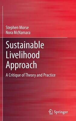 Sustainable Livelihood Approach: A Critique of Theory and Practice