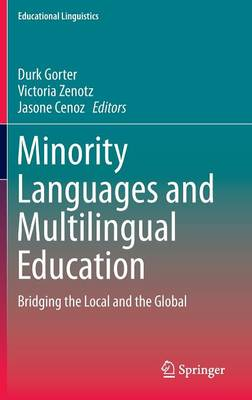Minority Languages and Multilingual Education: Bridging the Local and the Global