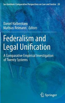 Federalism and Legal Unification: A Comparative Empirical Investigation of Twenty Systems