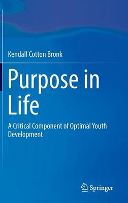 Purpose in Life: A Critical Component of Optimal Youth Development
