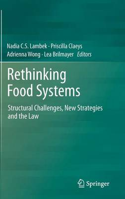 Rethinking Food Systems: Structural Challenges, New Strategies and the Law
