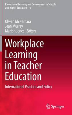 Workplace Learning in Teacher Education: International Practice and Policy