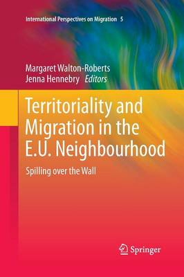 Territoriality and Migration in the E.U. Neighbourhood: Spilling Over the Wall