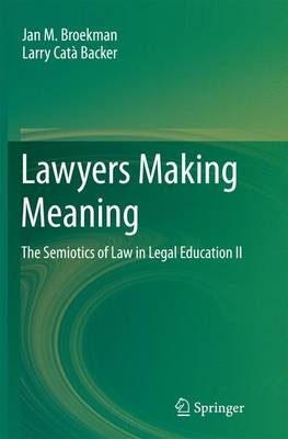 Lawyers Making Meaning: The Semiotics of Law in Legal Education II