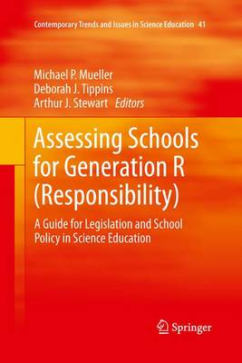 Assessing Schools for Generation R (Responsibility): A Guide for Legislation and School Policy in Science Education