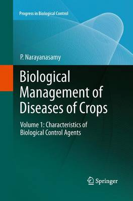 Biological Management of Diseases of Crops: Volume 1: Characteristics of Biological Control Agents