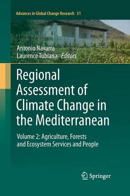 Regional Assessment of Climate Change in the Mediterranean: Volume 2: Agriculture, Forests and Ecosystem Services and People
