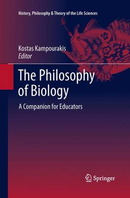 The Philosophy of Biology: A Companion for Educators