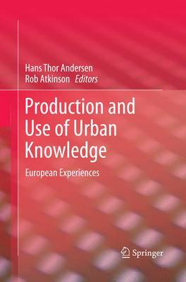 Production and Use of Urban Knowledge: European Experiences