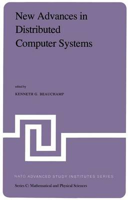 New Advances in Distributed Computer Systems: Proceedings of the NATO Advanced Study Institute Held at Bonas, France, June 15-26, 1981