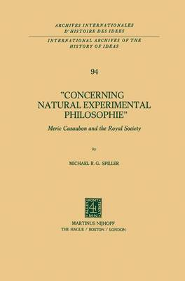 Concerning Natural Experimental Philosophie: Meric Casaubon and the Royal Society