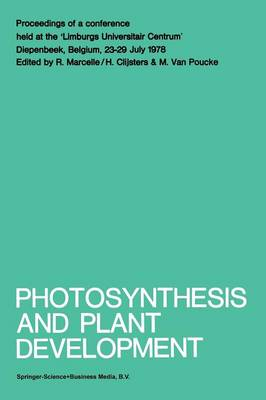 Photosynthesis and Plant Development: Proceedings of a conference held at the `Limburgs Universitair Centrum', Diepenbeek, Belgium, 23-29 July 1978