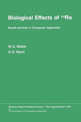 Biological Effects of 224Ra: Benefit and Risk of Therapeutic Application Proceedings of the Second Symposium at Neuherberg/Munchen, September 20-21, 1976