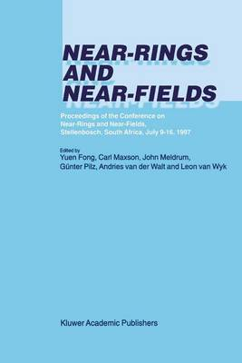 Near-Rings and Near-Fields: Proceedings of the Conference on Near-Rings and Near-Fields, Stellenbosch, South Africa, July 9-16, 1997