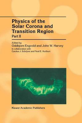 Physics of the Solar Corona and Transition Region: Proceedings of the Monterey Workshop, Held in Monterey, California, August 1999: 2001: Part II