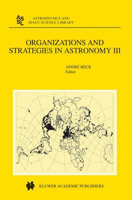 Organizations and Strategies in Astronomy: Volume III
